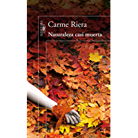 Naturaleza casi muerta (Spanish Edition)