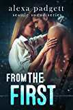 From the First (Seattle Sound Series Book 5)