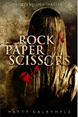 Rock Paper Scissors: A Lizzy Ballard Thriller (The Lizzy Ballard Thrillers Book 1)