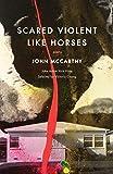 Scared Violent Like Horses: Poems