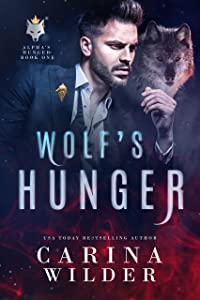 Wolf's Hunger (Alpha's Hunger Book 1)