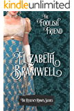 The Foolish Friend: Book Two in the Regency Romps series