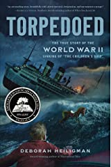 "Torpedoed: The True Story of the World War II Sinking of ""The Children's Ship"" Kindle Edition"