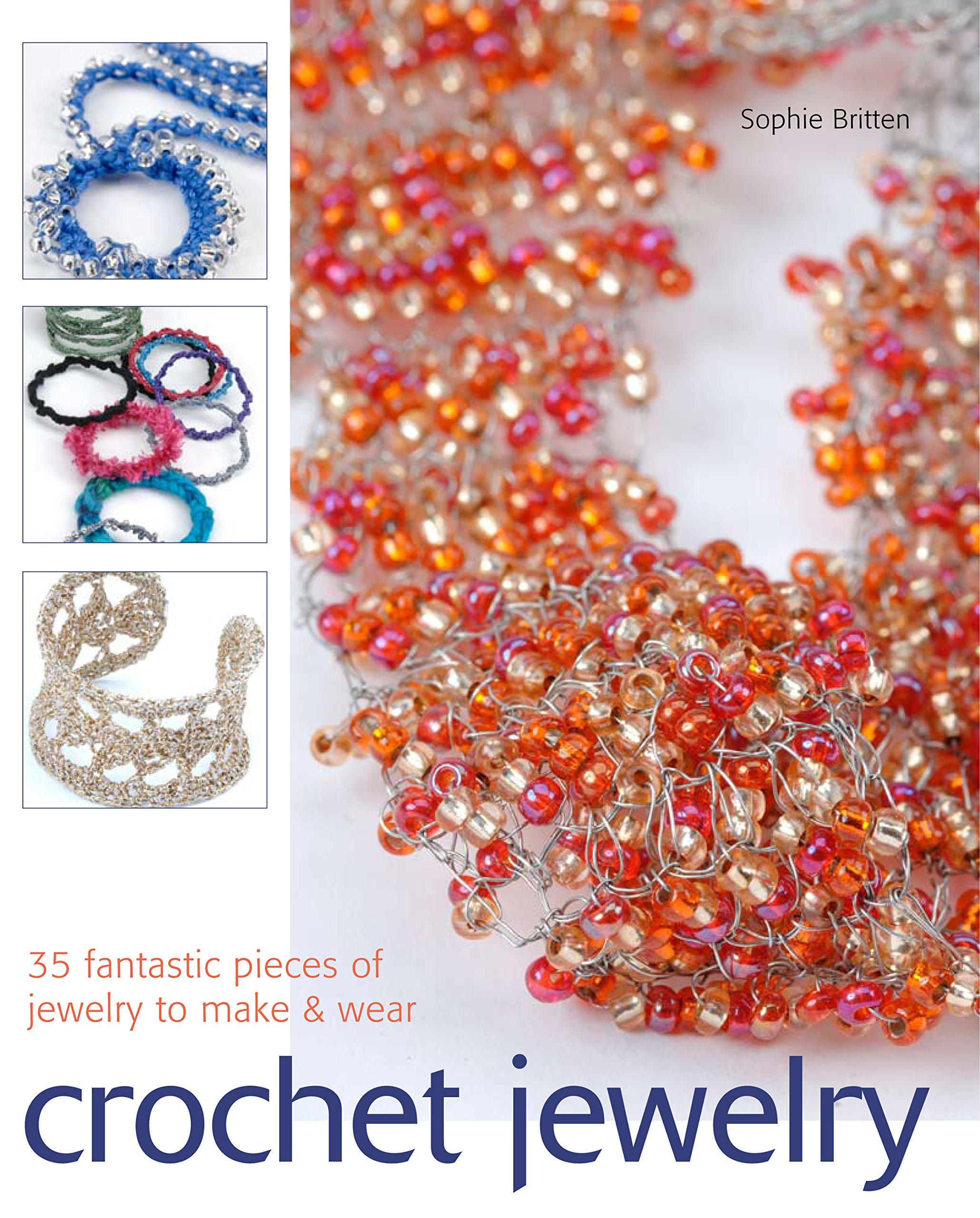 Download Crochet Jewelry: 35 Fantastic Pieces of Jewelry to Make & Wear pdf epub