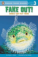 Fake Out!: Animals That Play Tricks (Penguin Young Readers, Level 3) Paperback