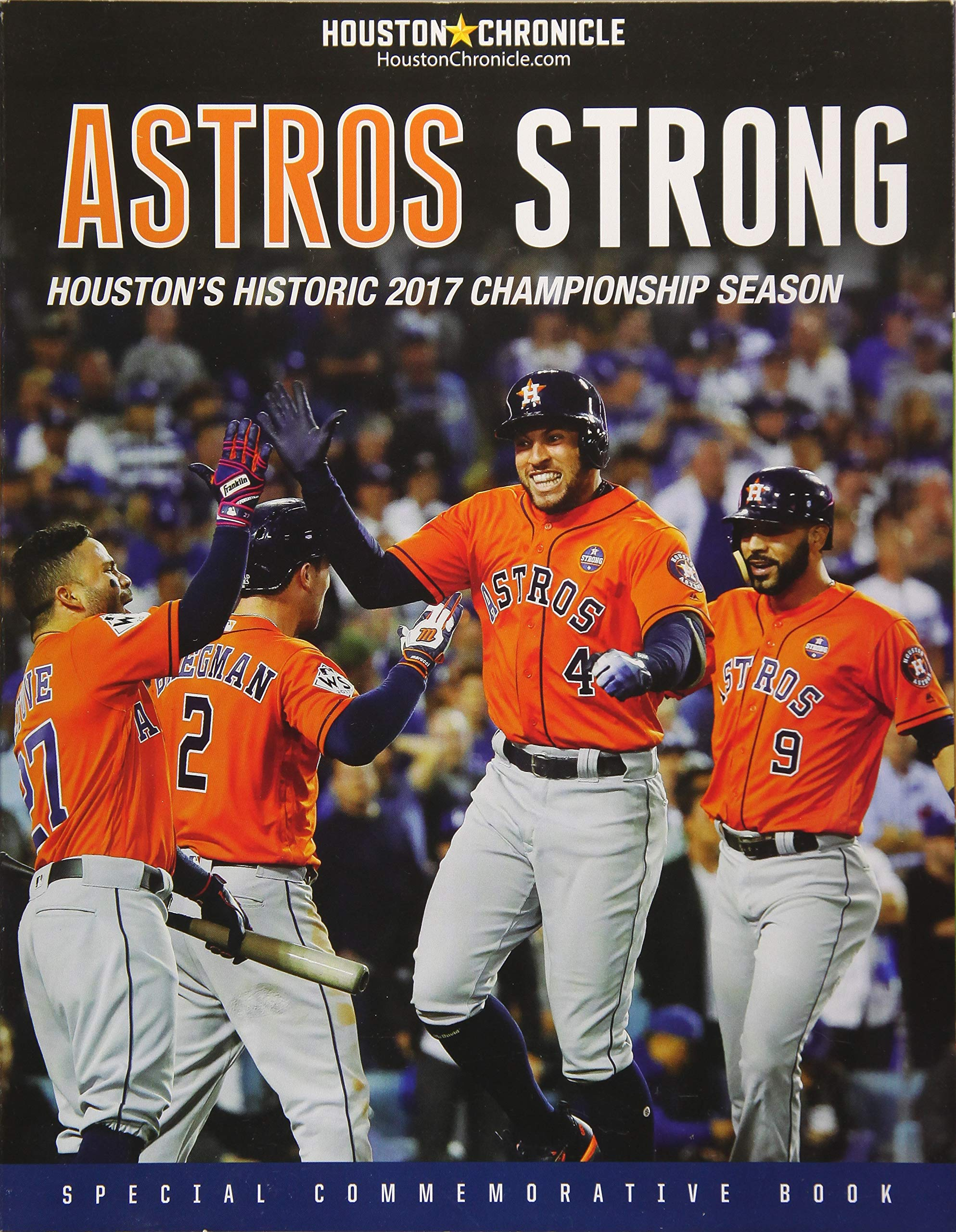 Astros Strong: Houston's Historic 2017 Championship Season