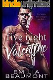 Five Night Valentine (a Bad Boy Holiday Romance)