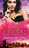 Keeping Her Close: In Christofides' Keeping / The Call of the Desert / The Legend of de Marco (Mills & Boon M&B)