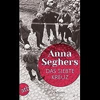 Das siebte Kreuz: Ein Roman aus Hitlerdeutschland (German Edition)
