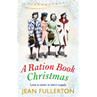 A Ration Book Christmas: A heart-warming Christmas classic for fans of Mary Gibson (Ration Book series)