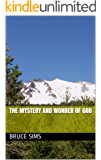 The Mystery and Wonder of God