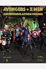 AVENGERS + X MEN: SUPERHEROES (ACTION FIGURES Book 3) Kindle Edition