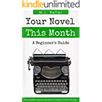 Your Novel, This Month: The step-by-step plan for writing a novel in 30 days