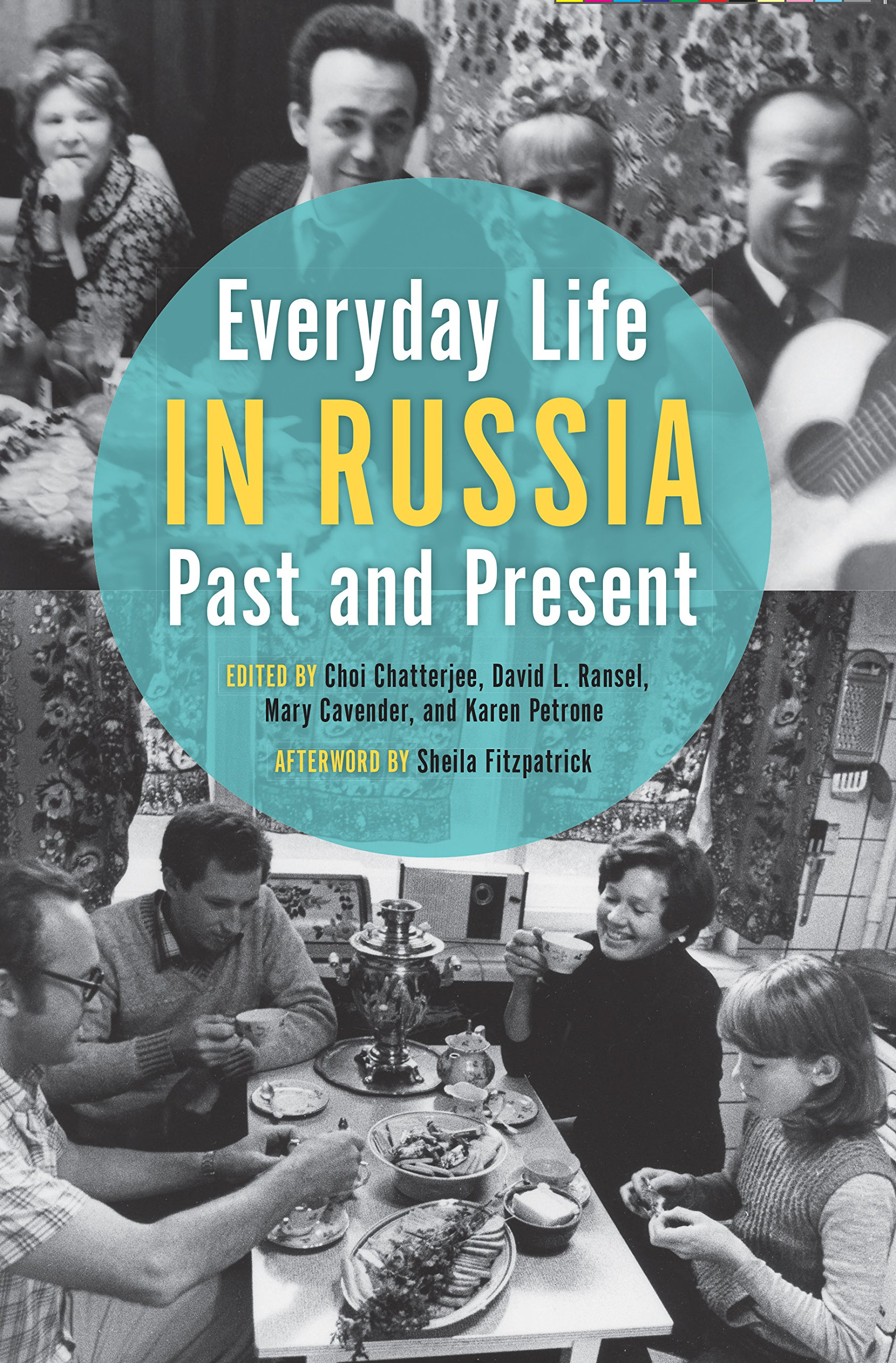 Everyday Life in Russia Past and Present (Indiana-Michigan Series in Russian and East European Studies) PDF
