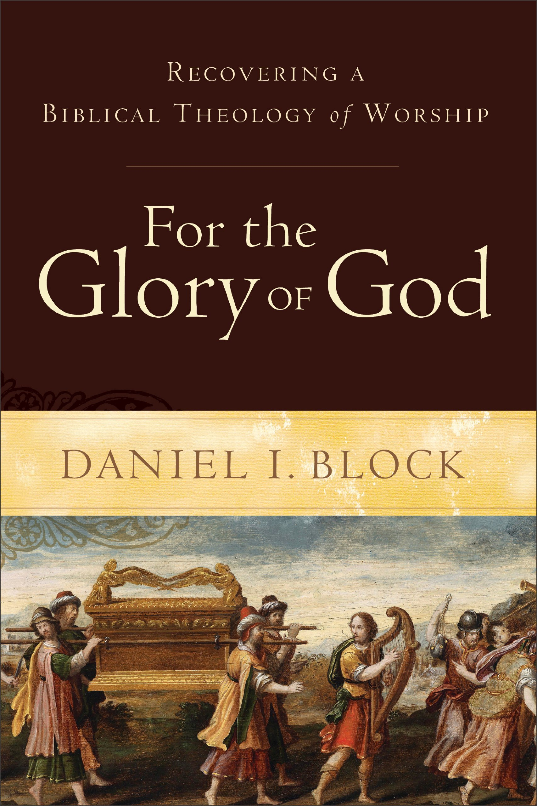 Download For the Glory of God: Recovering a Biblical Theology of Worship PDF