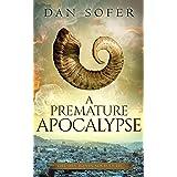A Premature Apocalypse (The Dry Bones Society Book 3)