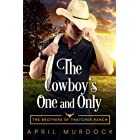The Cowboy's One and Only (The Brothers of Thatcher Ranch Book 1)