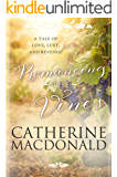 Romancing the Vines: A Tale of Love, Lust, and Revenge