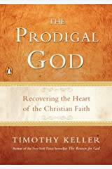 The Prodigal God: Recovering the Heart of the Christian Faith Paperback
