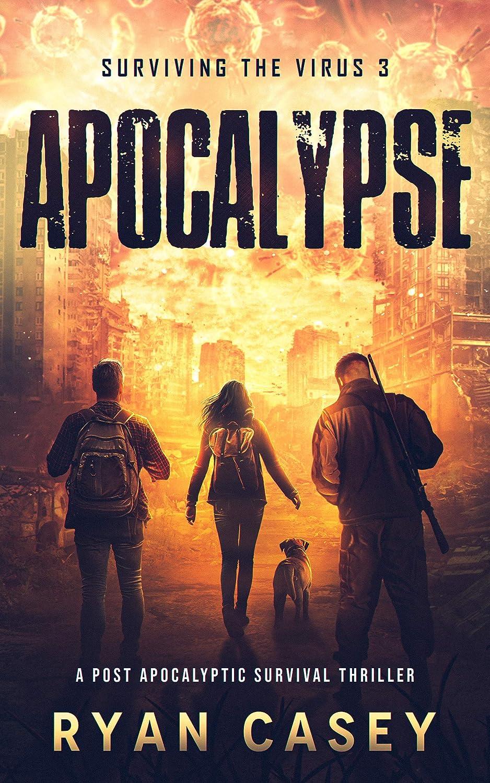 Apocalypse: A Post Apocalyptic Survival Thriller (Surviving the Virus Book 3) (English Edition) eBook: Casey, Ryan: Amazon.es: Tienda Kindle
