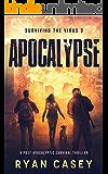 Apocalypse: A Post Apocalyptic Survival Thriller (Surviving the Virus Book 3)