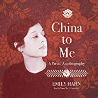 China to Me: A Partial Autobiography