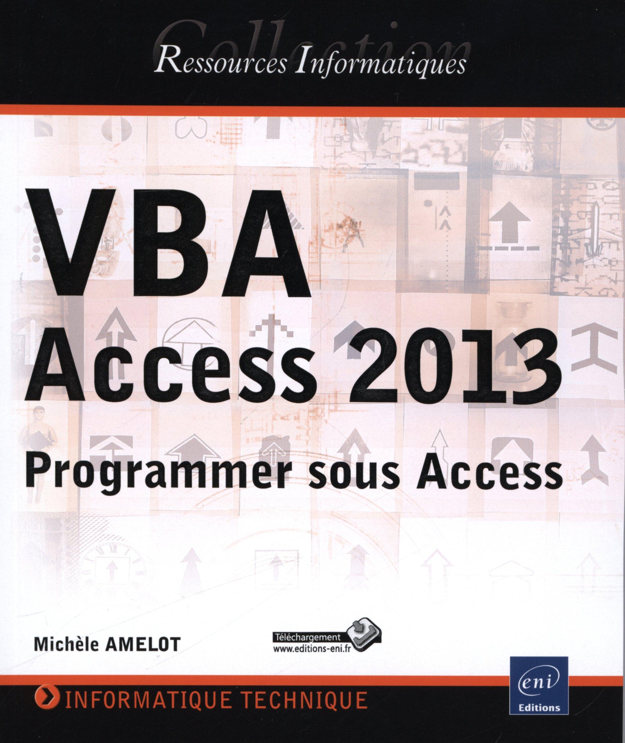 VBA Access 2013 - Programmer sous Access Broché – 10 juillet 2013 Michèle AMELOT Eni 2746081911 Informatique