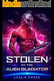 Stolen by the Alien Gladiator (Silent Empire Romance Book 3)