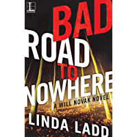 Bad Road to Nowhere (A Will Novak Novel)