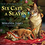 Six Cats a Slayin': Cat in the Stacks Mystery Series, Book 10