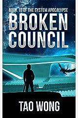 Broken Council: System Apocalypse Book 10 (The System Apocalypse) Kindle Edition