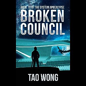 Broken Council: A Space Opera, Post-Apocalyptic LitRPG (The System Apocalypse Book 10)