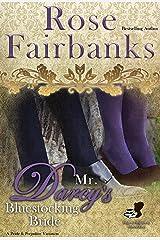 Mr. Darcy's Bluestocking Bride: A Pride and Prejudice Variation (Pride and Prejudice and Bluestockings Book 1) Kindle Edition