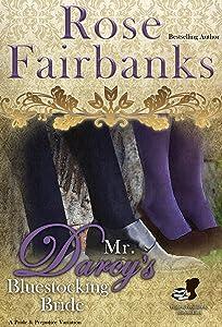 Mr. Darcy's Bluestocking Bride: A Pride and Prejudice Variation (Pride and Prejudice and Bluestockings Book 1)