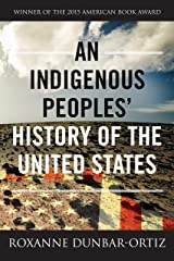 An Indigenous Peoples' History of the United States (REVISIONING HISTORY Book 3) Kindle Edition