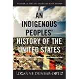 An Indigenous Peoples' History of the United States (REVISIONING HISTORY Book 3)