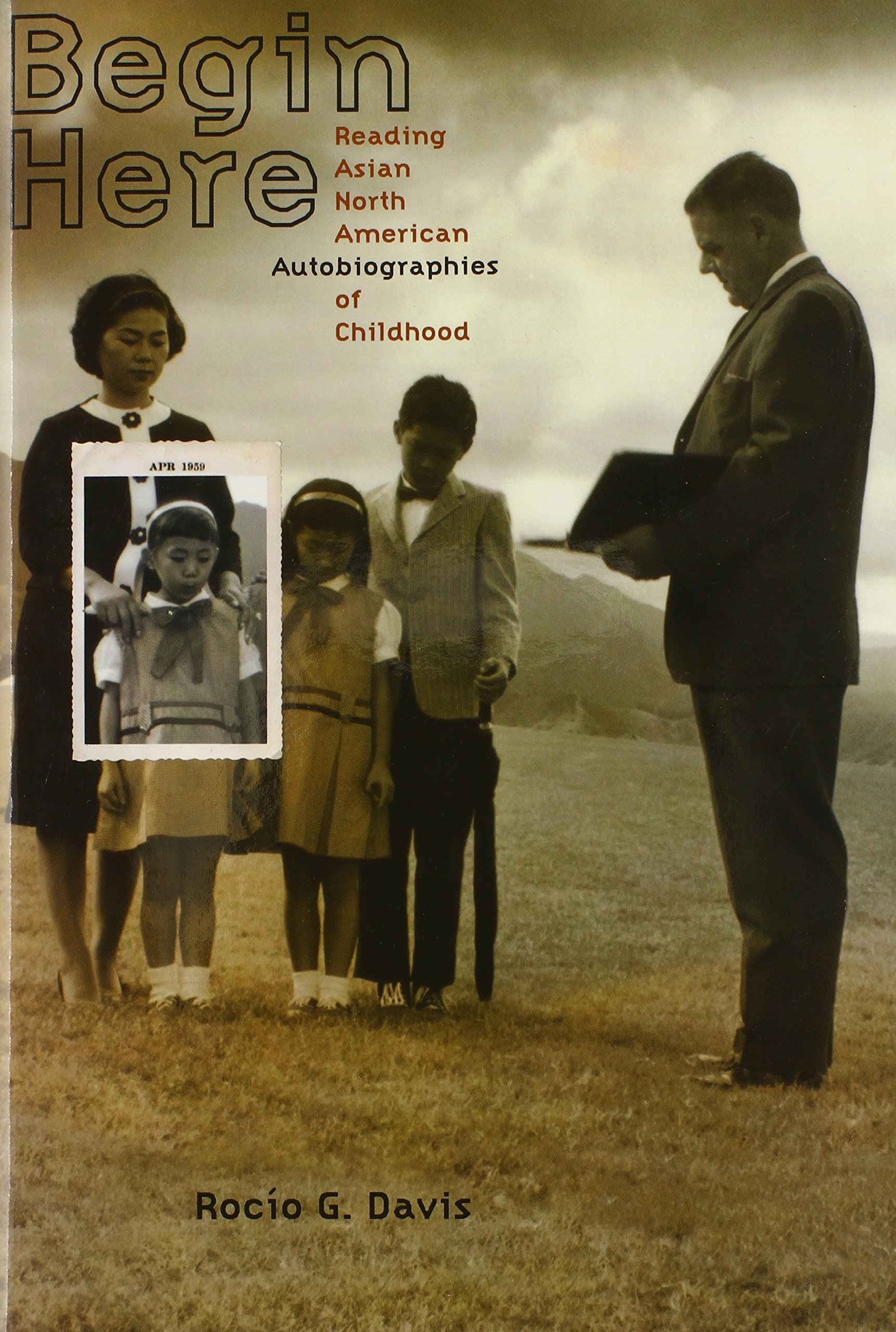Begin Here: Reading Asian North American Autobiographies of Childhood ebook