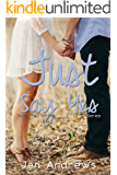 Just Say Yes (Just Say Yes series Book 2)