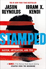 Stamped: Racism, Antiracism, and You: A Remix of the National Book Award-winning Stamped from the Beginning Kindle Edition