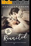 Reunited: A Billionaire Secret Baby Romance (Lost Love Book 2)