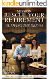 Mission: Rescue Your Retirement: How Moving Abroad Saved Our Assets. Volume III Living the Dream