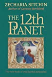The 12th Planet (Book I): The First Book of the