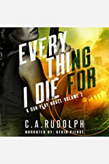Everything I Die for: A Hybrid Post-Apocalyptic/Espionage Adventure: A Gun Play Novel, Volume 2 Audible Audiobook