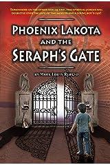 Phoenix Lakota and the Seraph's Gate Kindle Edition