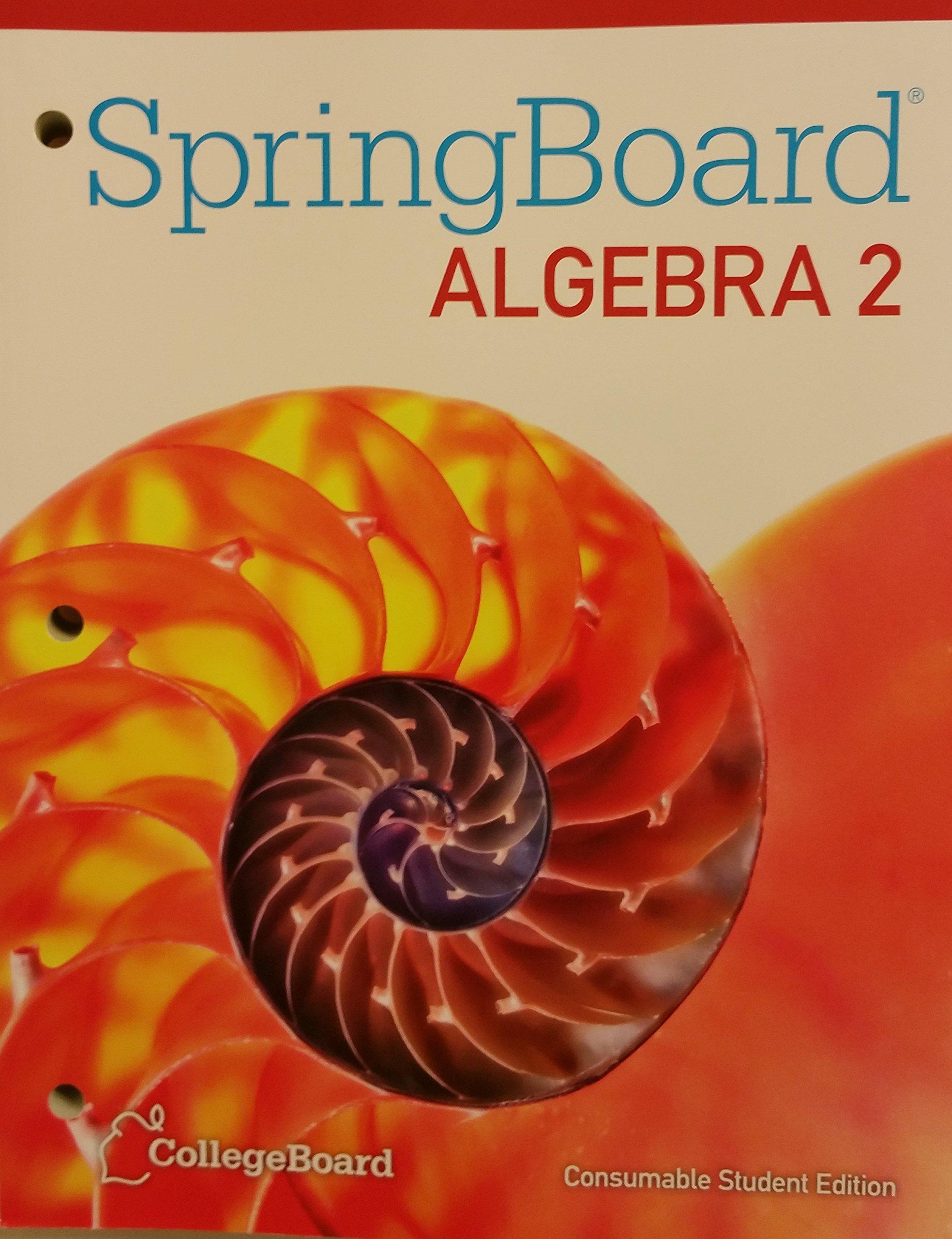 SpringBoard Algebra 2 Consumable Student Edition 2015