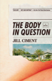 The Body in Question: A Novel