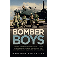Bomber Boys: The extraordinary adventures of a group of airmen who escaped the Japanese and became the RAAF's celebrated 18th Squadron: The Hair-raising ... Became the RAAF's Celebrated 18th Squadron
