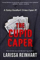 The Cupid Caper (A Finley Goodhart Crime Caper Book 1) Kindle Edition