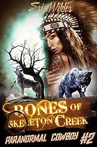 Bones of Skeleton Creek: Fun romantic historical forbidden and humorous paranormal mystery suspense time travel thriller urban fantasy (Paranormal Cowboy Book 2): Forbidden Commune