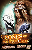 Bones of Skeleton Creek: Fun romantic historical and humorous paranormal mystery suspense time travel thriller (Paranormal Cowboy Book 2): A Buck McDivit Paranormal Mystery